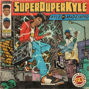 SUPERDUPERKYLE (feat. MadeinTYO) - Single Mp3 Download