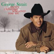 Merry Christmas Wherever You Are - George Strait - George Strait