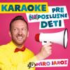 Karaoke pre (ne)poslusne deti [Zaspievaj si sam] - Miro Jaros