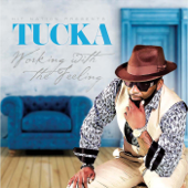 Working With The Feeling-Tucka