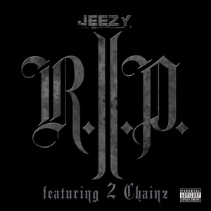 Jeezy - R.I.P. feat. 2 Chainz
