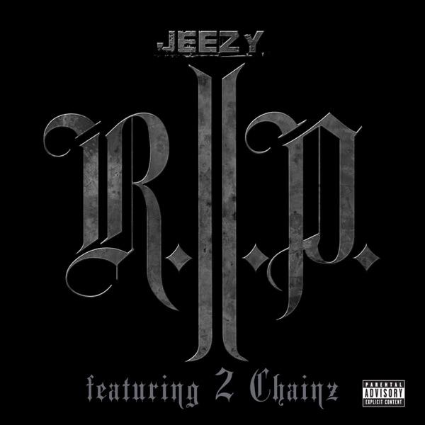 Jeezy - R.I.P. (feat. 2 Chainz)
