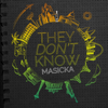 They Don't Know (Radio) - Masicka