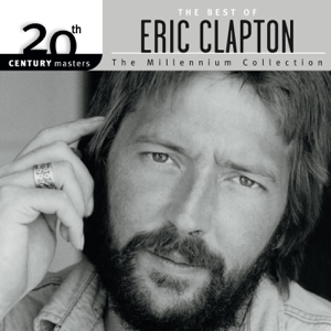 Eric Clapton - 20th Century Masters - The Millennium Collection: The Best of Eric Clapton