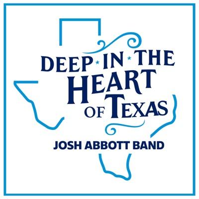Deep in the Heart of Texas - Single - Josh Abbott Band