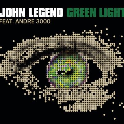 Green Light (feat. André 3000) - EP - John Legend