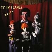 TV In Flames - Who's Sleepin' Outside My Door