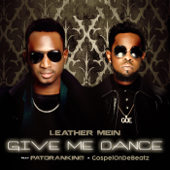 Give Me Dance (feat. Patoranking & GospelOnDeBeatz) - Leather Mein