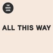 The Magic Gang - All This Way