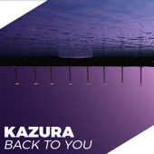 Back to You - Kazura