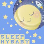 Sleep My Baby - EP