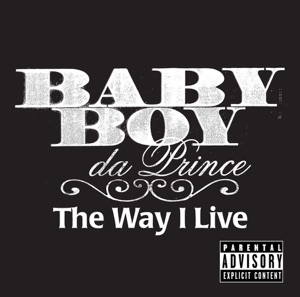 Baby Boy Da Prince featuring P. Town Moe - The Way I Live feat. P. Town Moe