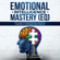 Daniel Evans & Robert Goleman - Emotional Intelligence Mastery (EQ): The Guide to Mastering Emotions and Why It Can Matter More Than IQ (Unabridged)