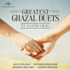 Tu Saath Chal…Greatest Ghazal Duets