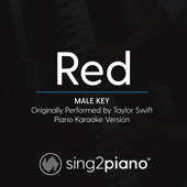 Red (Male Key) Originally Performed by Taylor Swift] [Piano Karaoke Version] - Sing2Piano