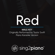 Red (Male Key) Originally Performed by Taylor Swift] [Piano Karaoke Version] - Sing2Piano - Sing2Piano