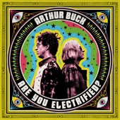 Arthur Buck - Are You Electrified?
