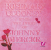Sings the Lyrics of Johnny Mercer - Rosemary Clooney