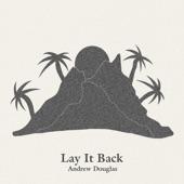 Andrew Douglas - Lay It Back