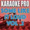 Some Like It Loud, Vol. 2