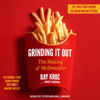 Grinding It Out: The Making of McDonald's (Unabridged) - Ray Kroc & Robert Anderson