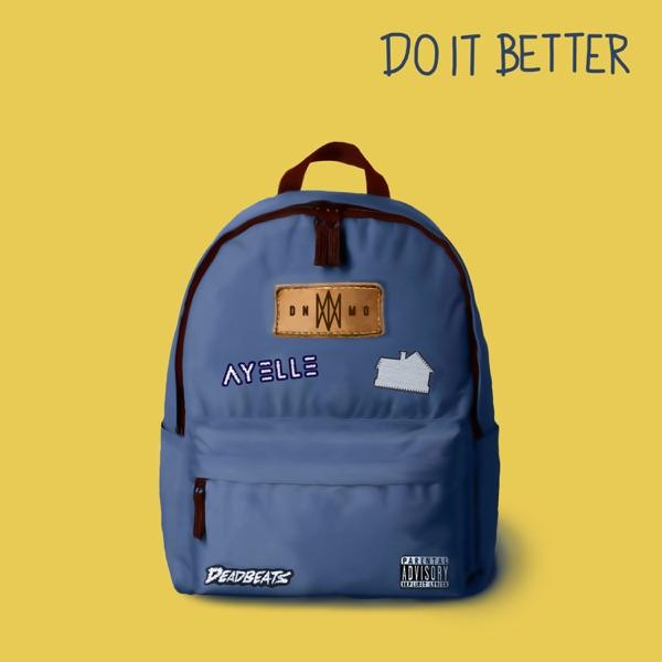 Do It Better (feat. Ayelle & Sub Urban) - Single