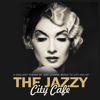 Varios Artistas - The Jazzy City Cafe a Chillout Fusion of Jazz Lounge Music to Lift You up! portada