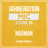 Mic Session #9 - Expand Yourself  feat. Naâman  Jahneration