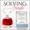 Solving Single: How to Get the Ring, Not the Run Around - G.L. Lambert