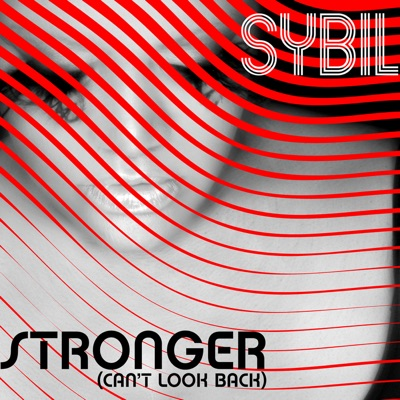 Stronger (Can't Look Back) - Sybil