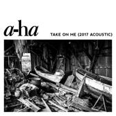 Take on Me (2017 Acoustic) - a-ha