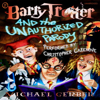 Michael Gerber - Barry Trotter and the Unauthorized Parody (Unabridged)  artwork