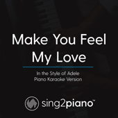 Make You Feel My Love (In the Style of Adele) [Piano Karaoke Version]