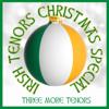 Irish Tenors Christmas Special - Three More Tenors