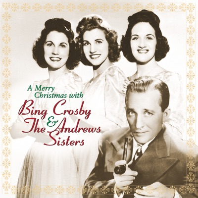 A Merry Christmas With Bing Crosby & the Andrews Sisters (Remastered) - Bing Crosby