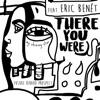 There You Were feat. Eric Benét - Single ジャケット写真