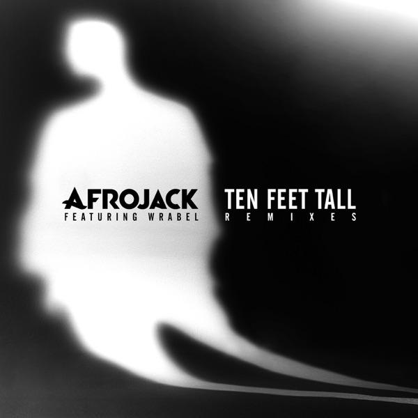 Ten Feet Tall (Remixes) [feat. Wrabel] - EP