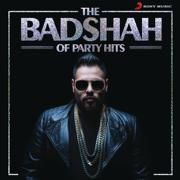 The Badshah of Party Hits - Badshah - Badshah