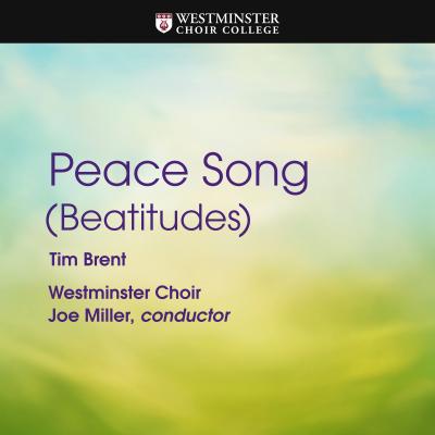 Peace Song (Beatitudes) - Westminster Choir, Gloria Wan & Joe Miller song