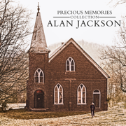 Precious Memories Collection - Alan Jackson - Alan Jackson