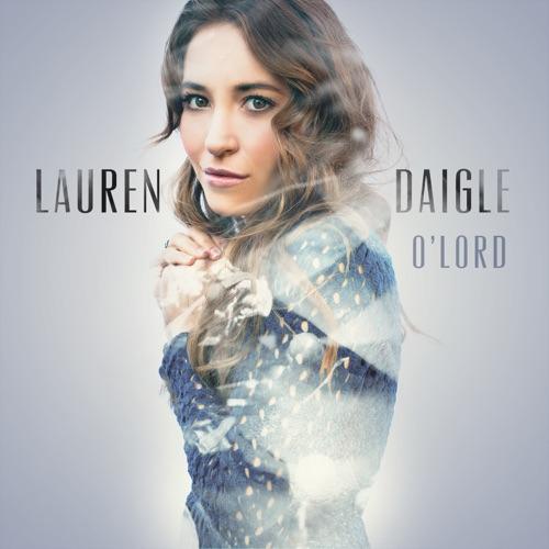 Lauren Daigle - O' Lord (Radio Version) - Single
