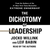 Jocko Willink & Leif Babin - The Dichotomy of Leadership  artwork