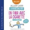 La méthode simple pour en finir avec la cigarette - Allen Carr