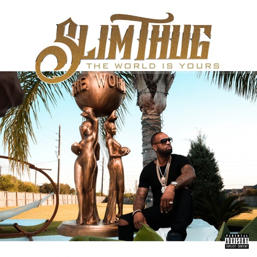 Slim Thug - The World Is Yours