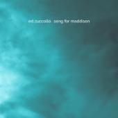 Song For Maddison-Ed Zuccollo