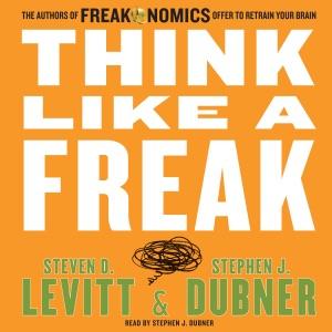Think Like a Freak - Steven D. Levitt & Stephen J. Dubner audiobook, mp3