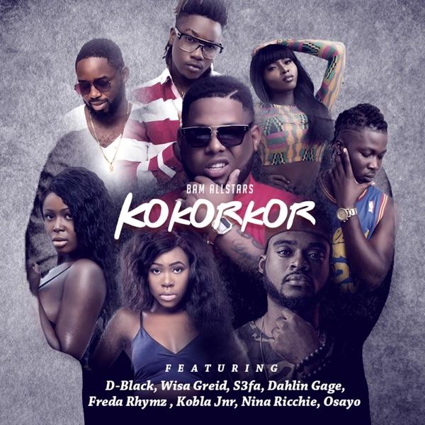 Kokorkor (feat. D-Black, Wisa Greid, Sefa, Freda Rhymz, Kobla Jnr, Osayo, Nina Ricchie & DahLin Gage) - Single