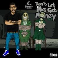 Don't Let Me Get Money, Vol. 2