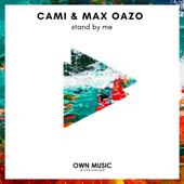 Stand by Me - Cami & Max Oazo