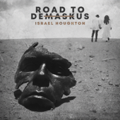 Road To DeMaskUs-Israel Houghton